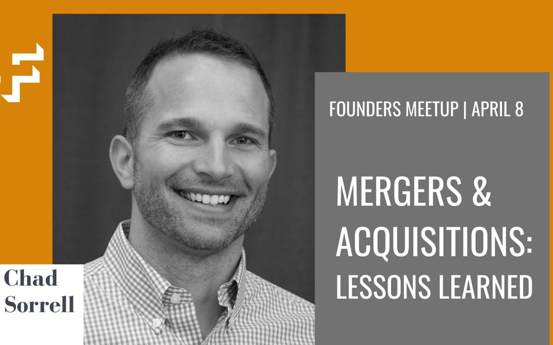 Founders Meetup – Mergers & Acquisitions: Lessons Learned